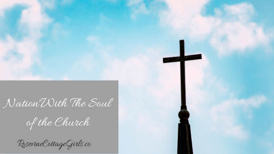 Church Steeple - Nation with the soul of the church, The soul of America, The heart of America, by Rosevine Cottage Girls