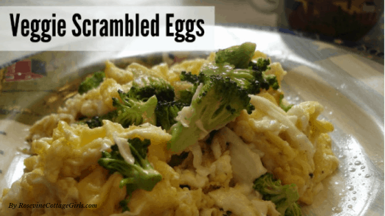 Veggie Scrambled Eggs, Scrambled Eggs With Vegetables, Broccoli and Scrambled Eggs, Veggie Scramble, By Rosevine Cottage Girls