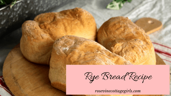how to make rye bread at home by the Rosevine Cottage Girls