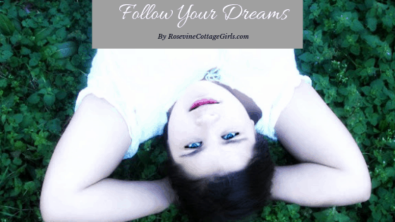 Follow Your Dreams | photo of a girl on the ground with her arms folded under her head looking at the camera | text Follow Your Dreams | rosevinecottagegirls.com
