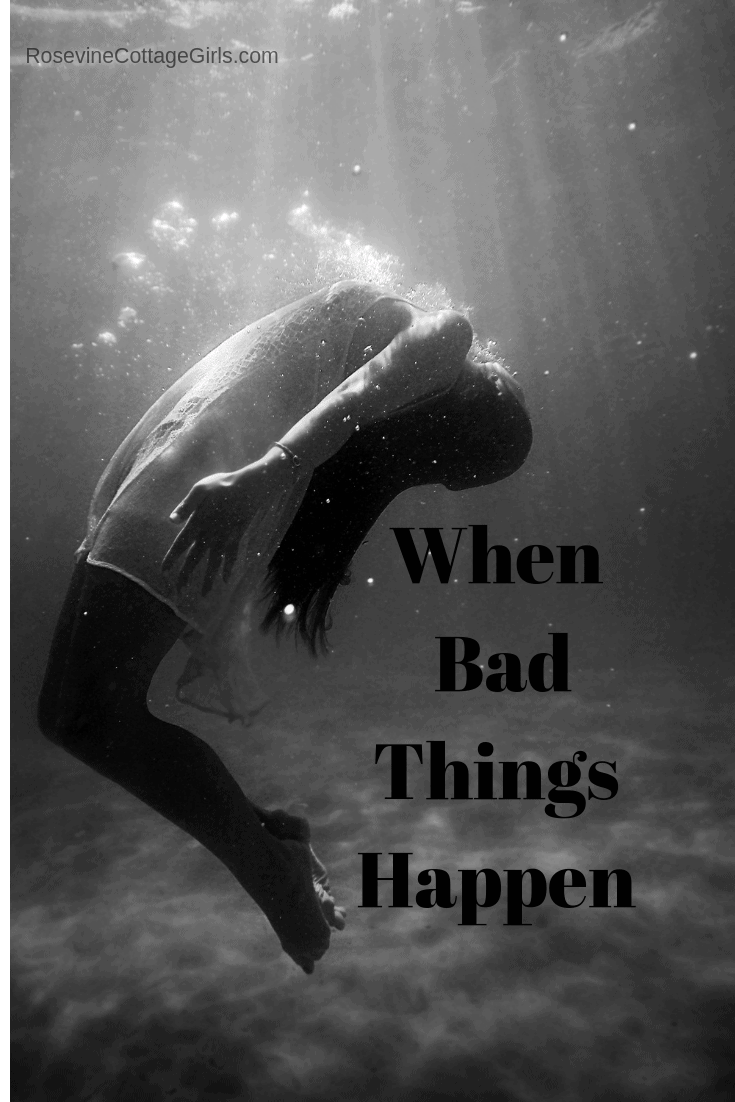 When bad things happen to christians, When bad things happen, When tragedy strikes, does God stop all tragedy? by Rosevine Cottage Girls