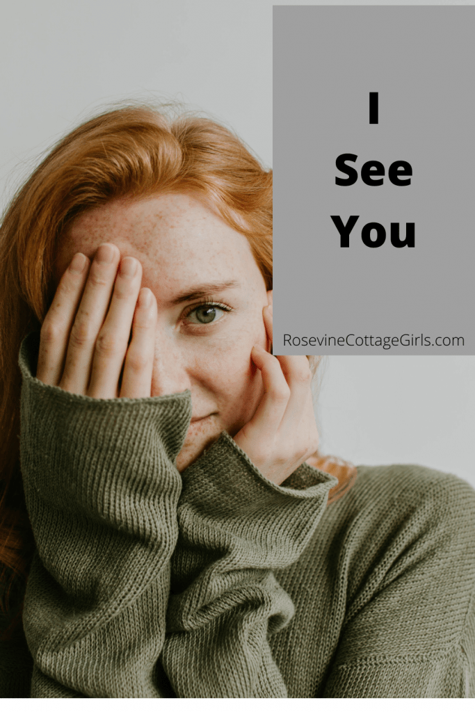 I See You pinnable photo of a woman with red hair covering one eye text says I see you by rosevinecottagegirls.com
