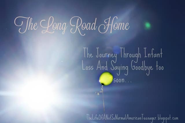 The Long Road Home, Infant Loss, Trisomy 13, Saying good bye too soon, grief, (c) Rosevine Cottage Girls