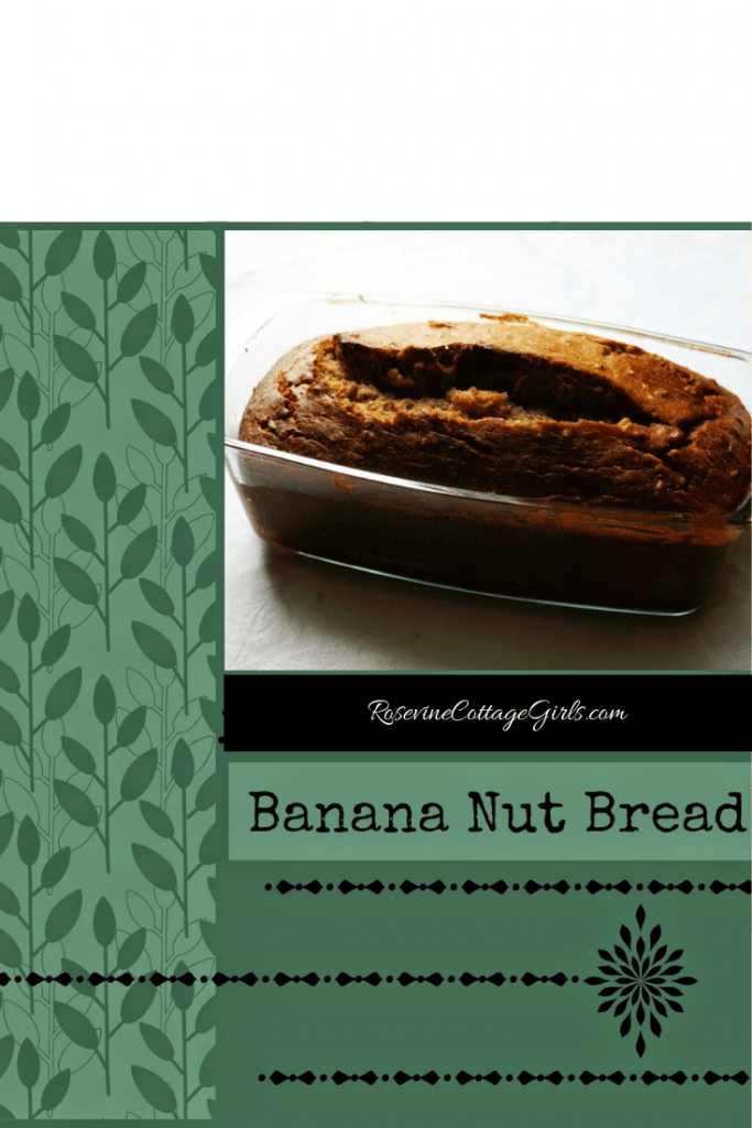 Banana nut bread, banana bread, homemade banana bread, by Rosevine cottage Girls, Delicious Moist Banana bread