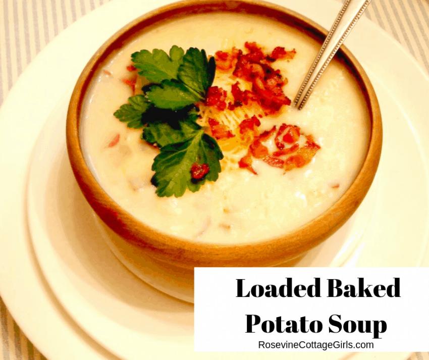 Loaded baked potato soup, soup roundup, potato soup by Rosevine Cottage Girls