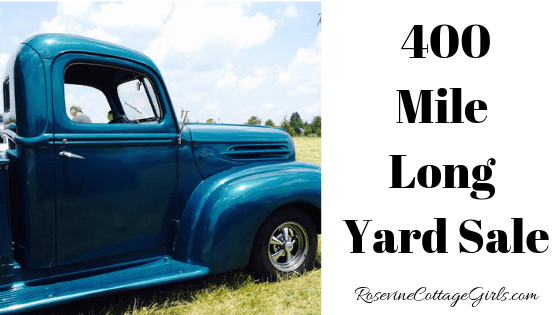 400 Mile Long Yard Sale, Yard Sales, Southern Yard Sales, by Rosevine Cottage Girls