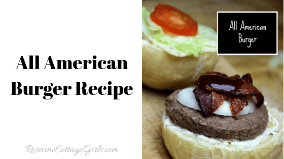 All American Burger, All American Hamburger, Classic Hamburger, Classic Burger by Rosevine Cottage Girls