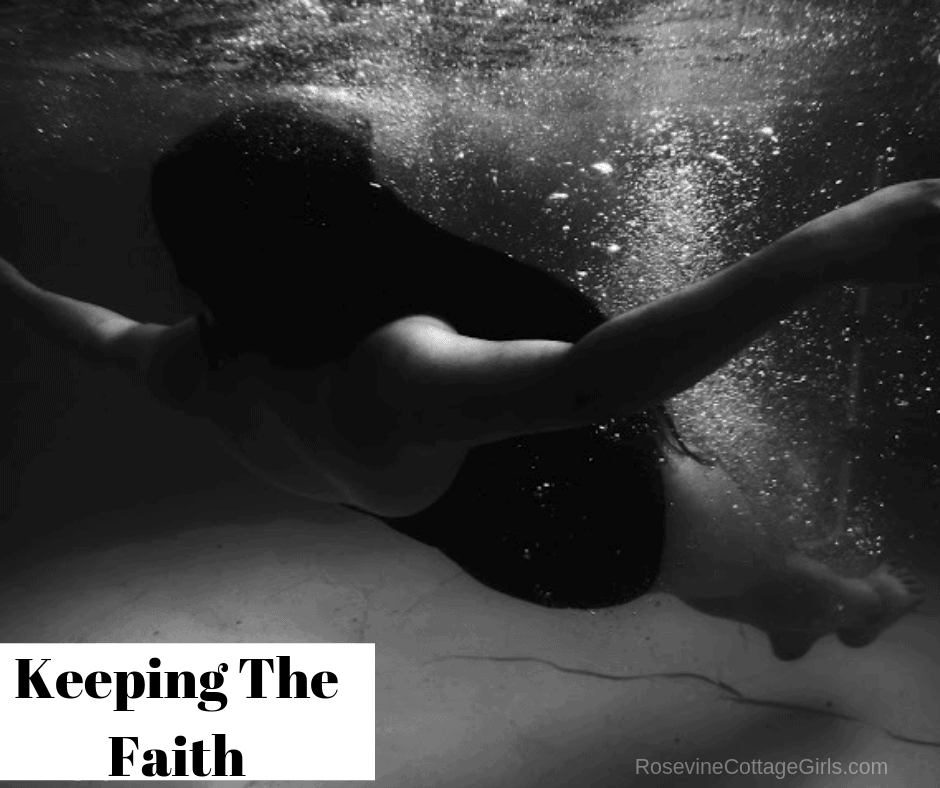 Keeping the faith, when life hurts, Keeping the faith in the hard times, remaining faithful by rosevine cottage girls