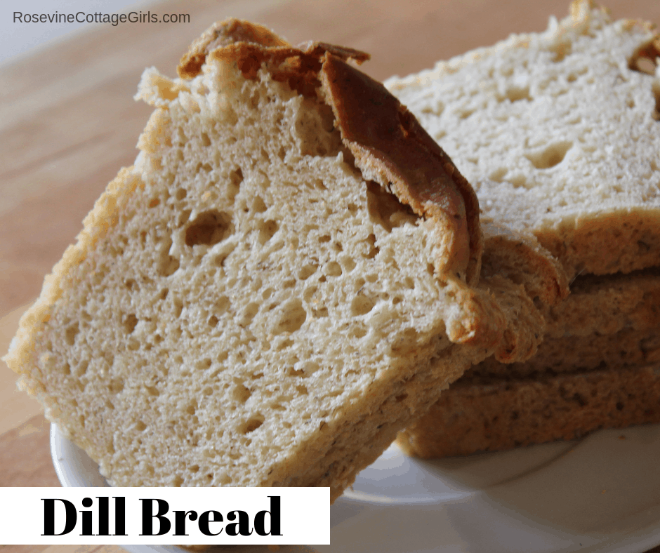 Dill Bread, Sliced Dill Bread, Dill Sandwich Bread, Dill Cottage Cheese Bread, by Rosevine Cottage Girls