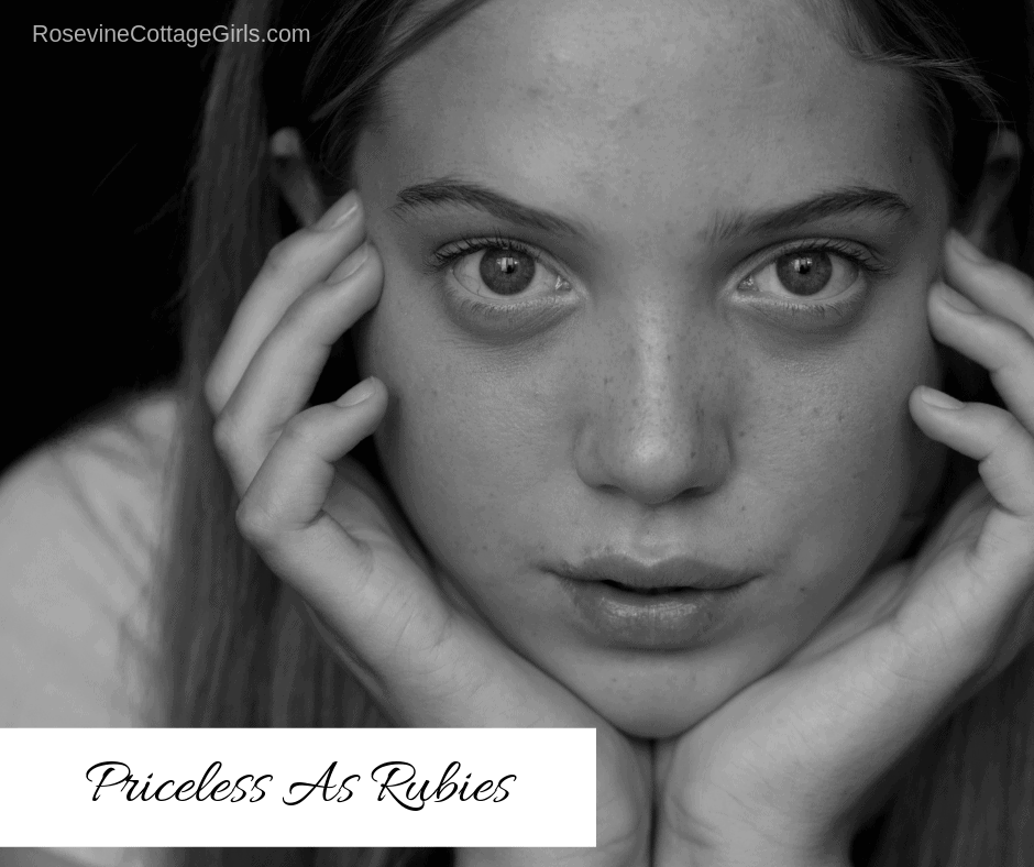 Priceless As Rubies, You Are Priceless, You are Priceless to God, by Rosevine Cottage Girls, Proverbs 31 Woman