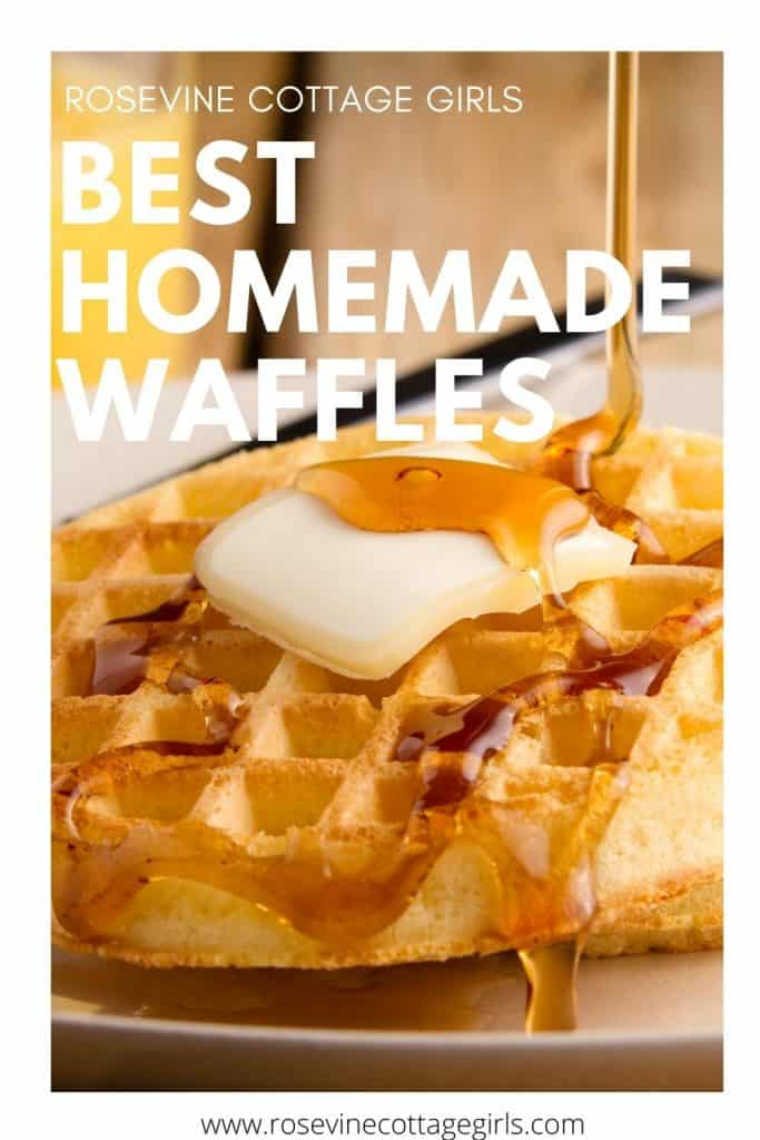 Pinnable image for waffles | photo of waffles on a plate with a bit of butter and syrup being poured over it.