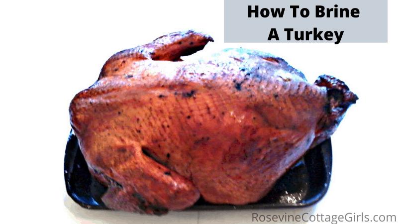 How to Brine a turkey, turkey brine, Thanksgiving turkey recipe, moist turkey