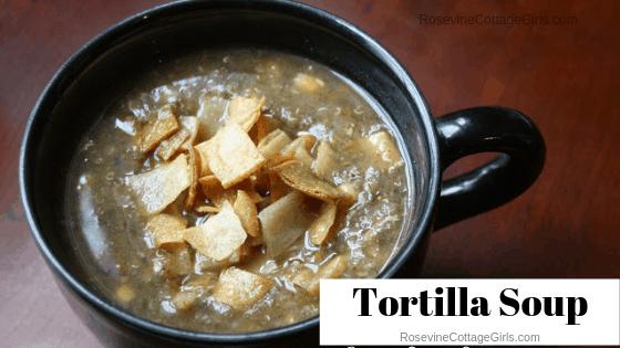 Tortilla Soup, how to make tortilla soup, homemade tortilla soup, Chicken tortilla soup, creamy tortilla soup, thick tortilla soup, by Rosevine Cottage Girls