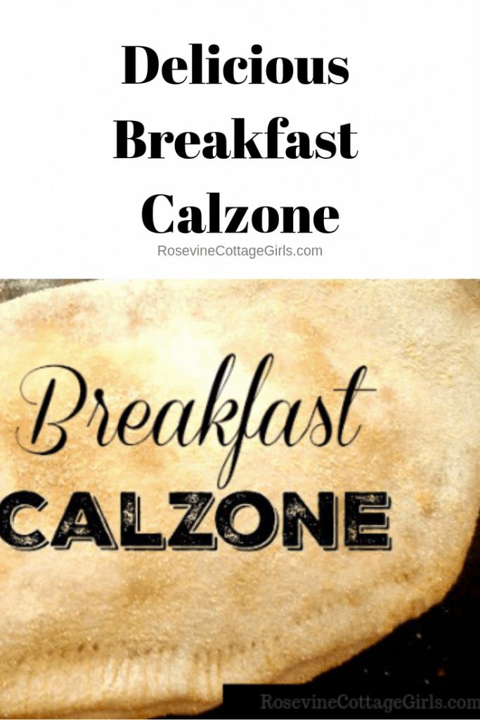 Breakfast Calzone, Calzone Recipe,  by Rosevine Cottage Girls, how to make calzone