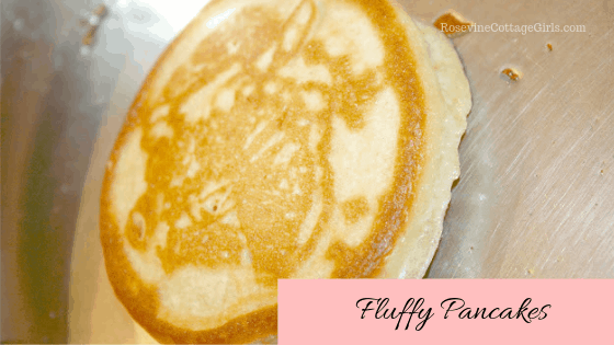 Fluffy Pancakes. Super Fluffy Pancakes, The Best Pancakes, by Rosevine Cottage Girls