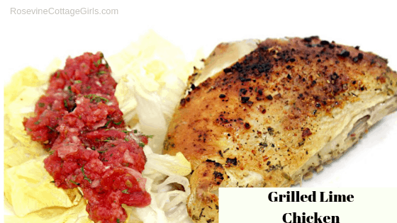 Grilled Lime Chicken, Grilled Chicken, Citrus Grilled Chicken by Rosevine Cottage Girls