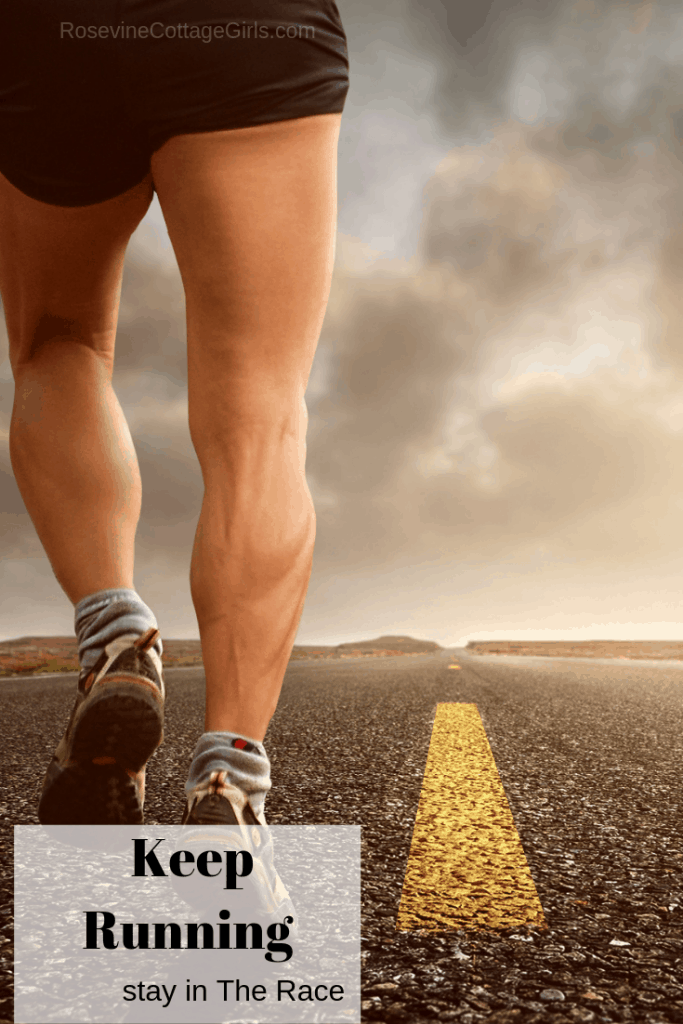 Keep Running, Stay in the Race, Don't give up, by Rosevine Cottage Girls