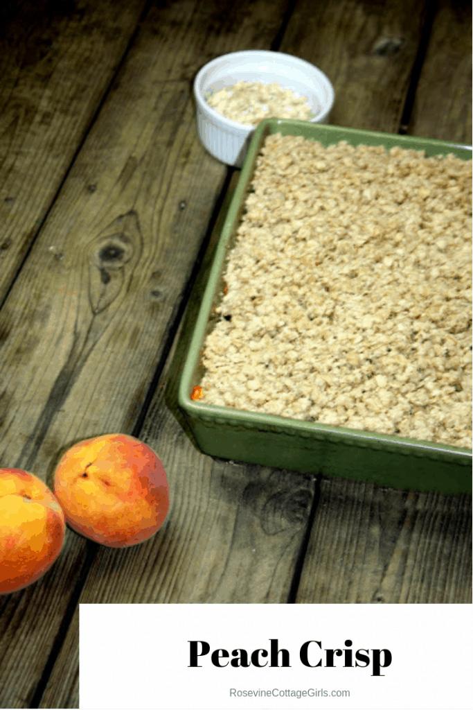 Peach Crisp, Peach crisp Recipe, How to make peach crisp by Rosevine Cottage Girls
