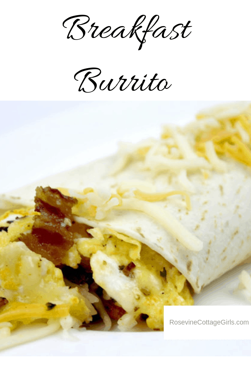 Breakfast Burrito, Breakfast Burrito Recipe, Bacon and Egg Burrito, How to make a breakfast burrito by Rosevine Cottage Girls