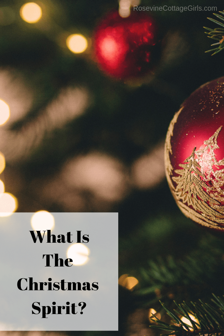 What is the Christmas Spirit, Christmas Spirit, Christmas Time, By Rosevine Cottage Girls