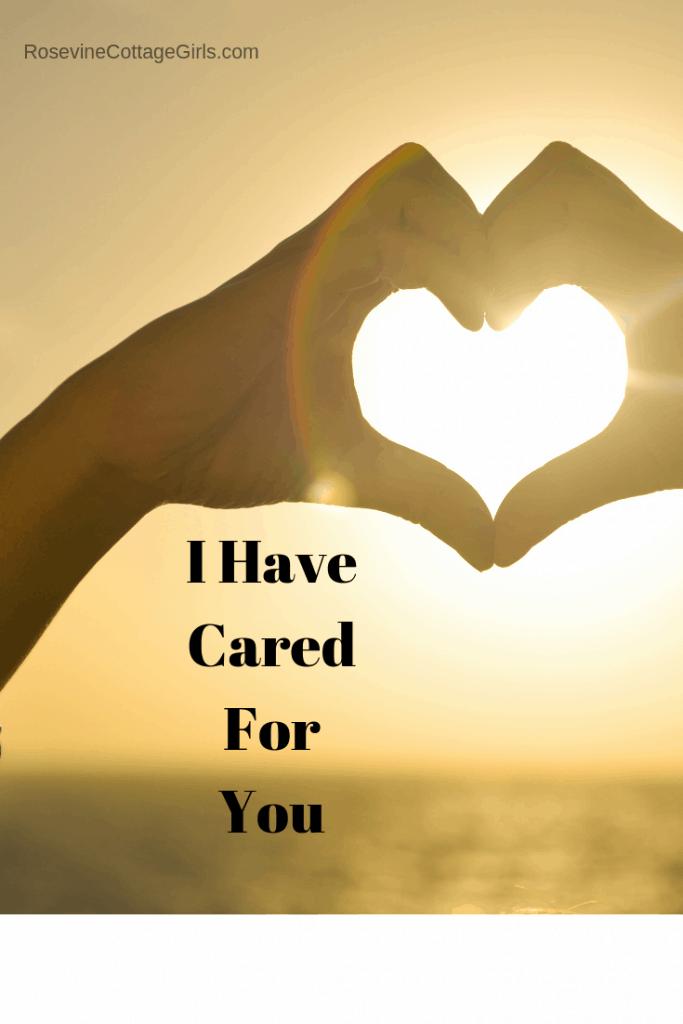 I have cared for you, God Cares for us, God Loves Us, By Rosevine Cottage Girls