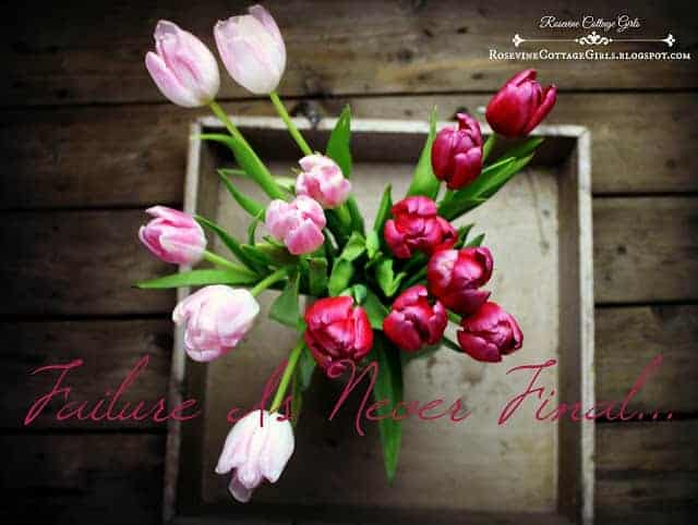 Failure is never final | photo of a wooden tray with a bouquet of tulips in a vase on it | rosevinecottagegirls.com