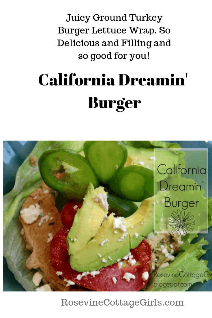 California Dreamin Burger, Turkey burger wrap, burger wrap, Keto Burger, Paleo Turkey Burger Wrap By the rosevine Cottage Girls