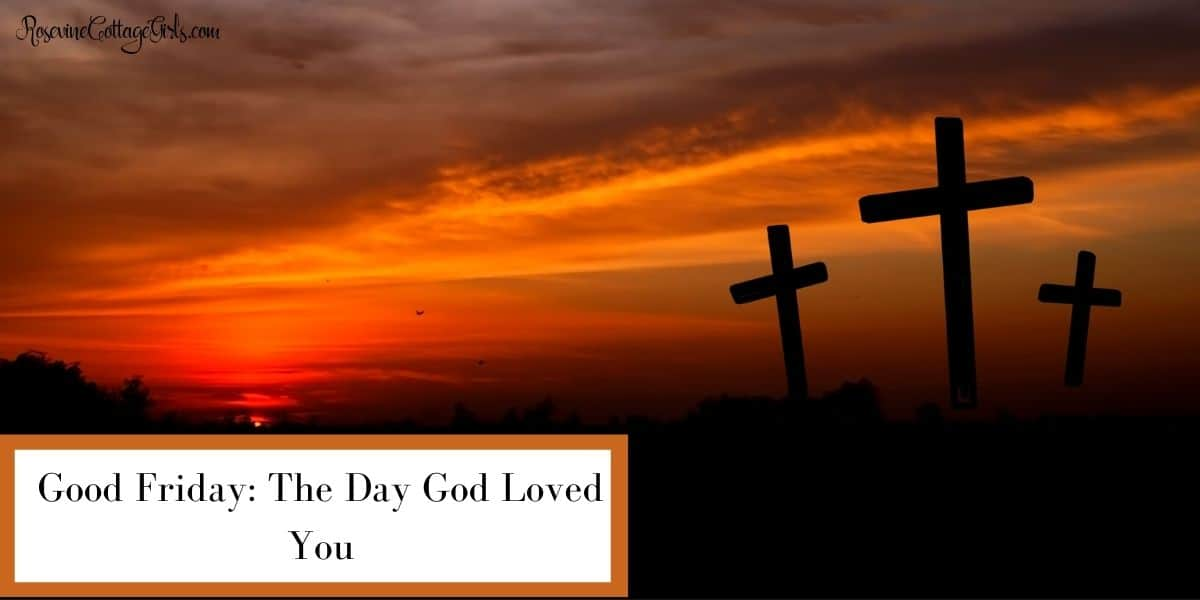 3 crosses at sunset | Good Friday: The Day God Loved You