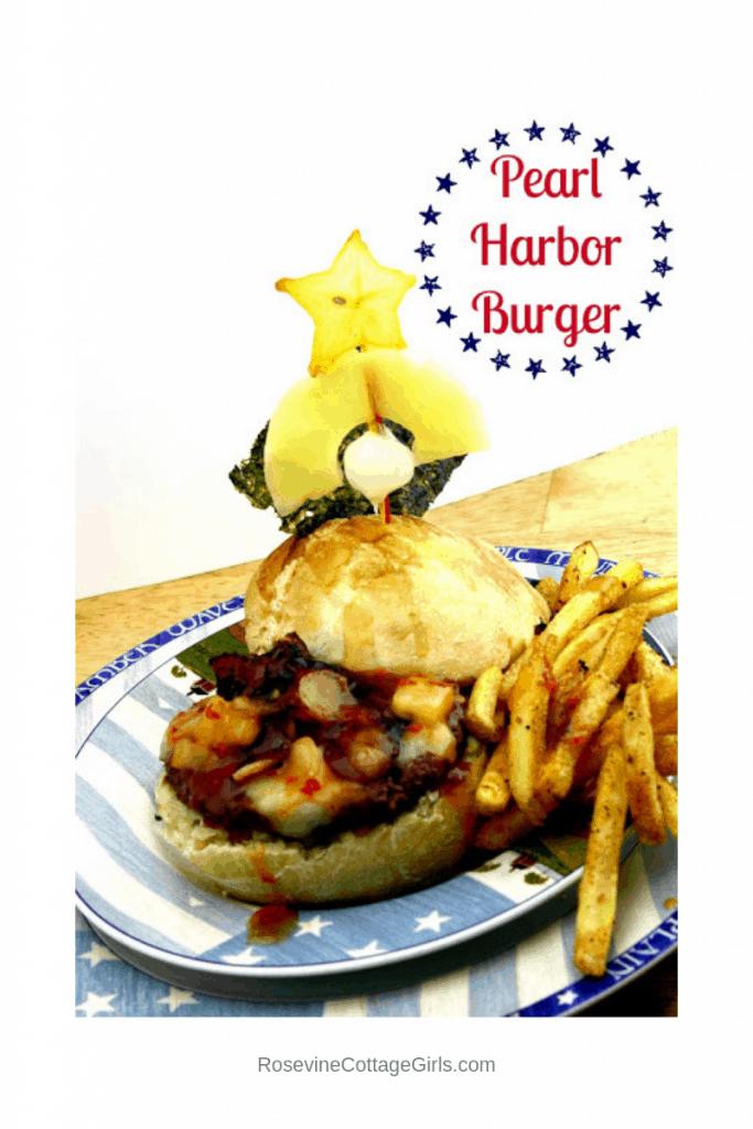 Pearl Harbor Burger, gourmet hamburger, tropical burger, hawaiian hamburger by Rosevine Cottage Girls