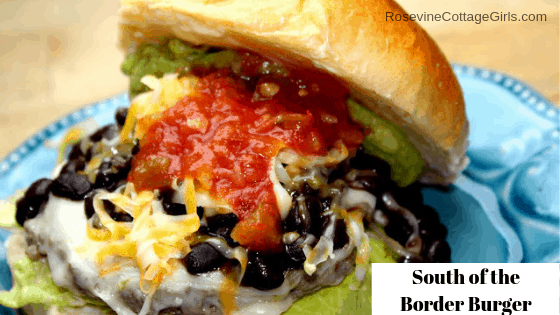 South of the border burger, southwest burger by rosevine cottage girls