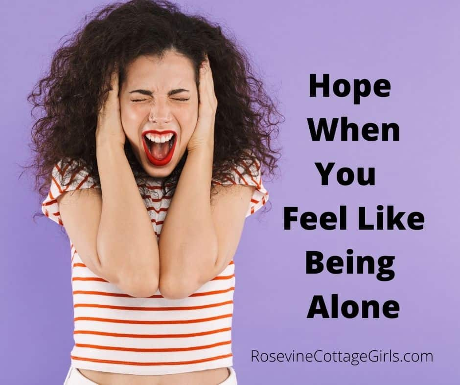 Hope When you Feel like being alone | photo of a woman overwhelmed with life and screaming by RosevineCottageGirls.com