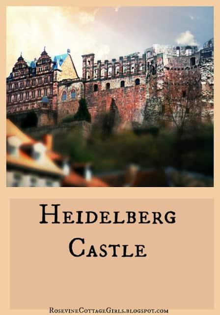 Heidelberg Castle, Heidelberg Germany, Castles of Germany by Rosevine Cottage girls