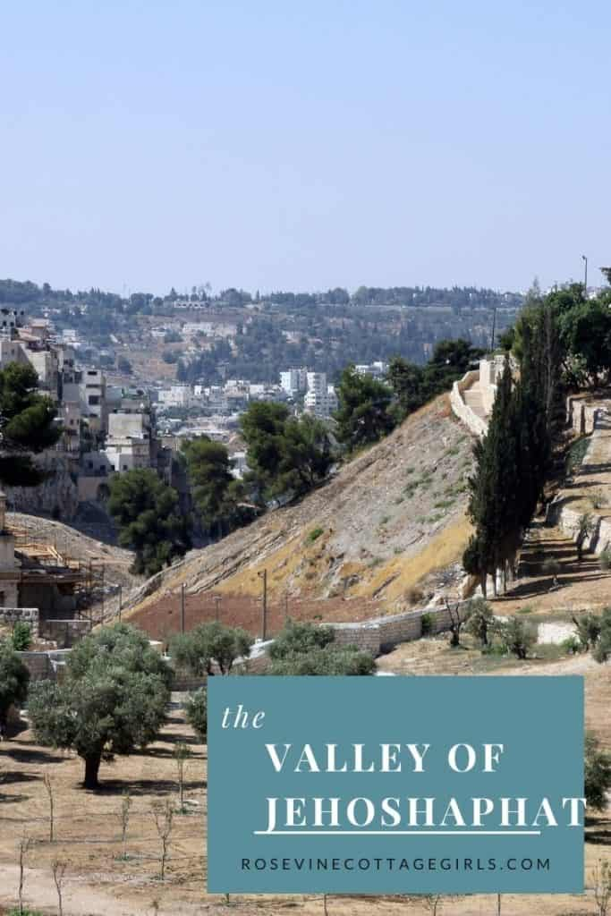 Valley of Jehoshaphat or Kidron Valley or Valley of Decision