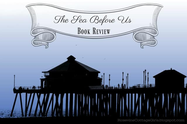 The Sea Before us, The sea before us book review, , Sarah Sundin Book review by Rosevine Cottage Girls