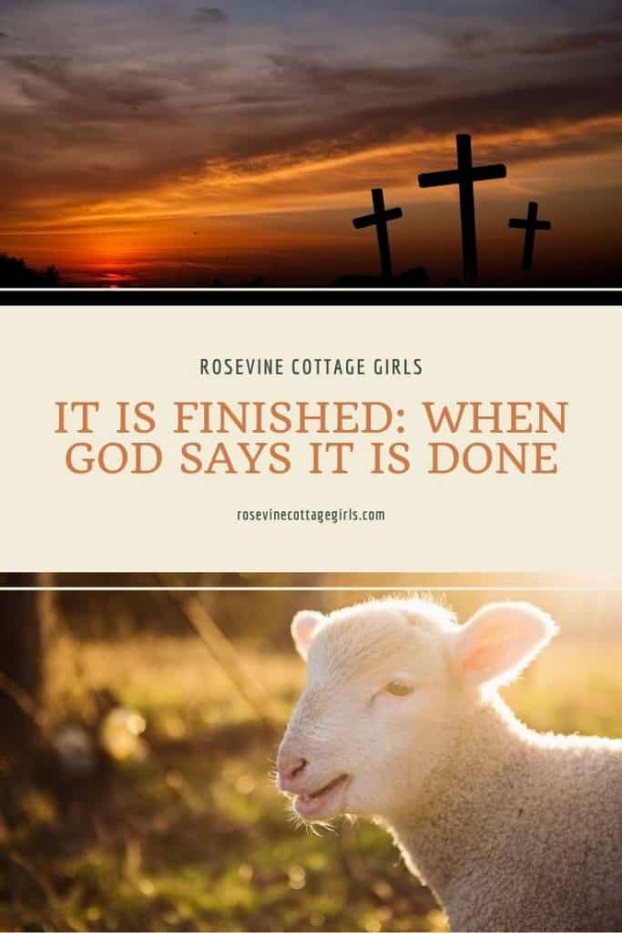 Crosses at sunset, and a lamb. It Is Finished: When God Says It Is Done