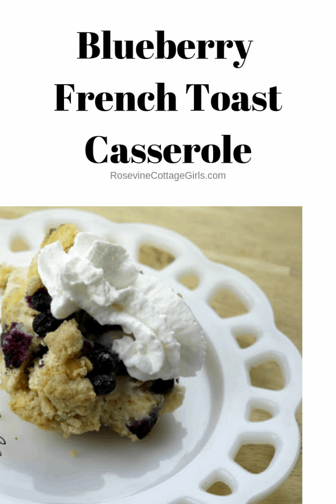 Blueberry French Toast Casserole, French Toast Casserole, by rosevine cottage girls