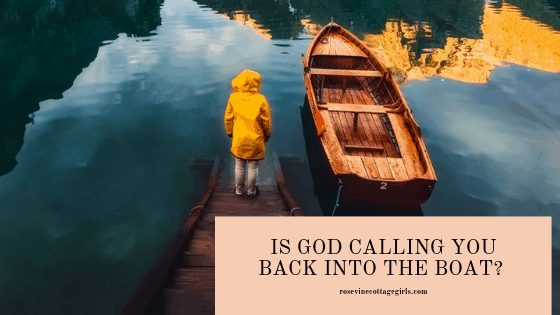 is god calling you back into the boat