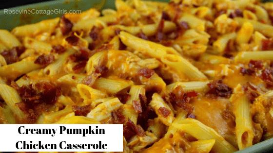 Creamy Pumpkin Chicken Casserole, Autumn Chicken Casserole, Fall Pumpkin Casserole, by Rosevine Cottage Girls