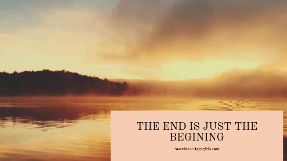 the end is just the begining