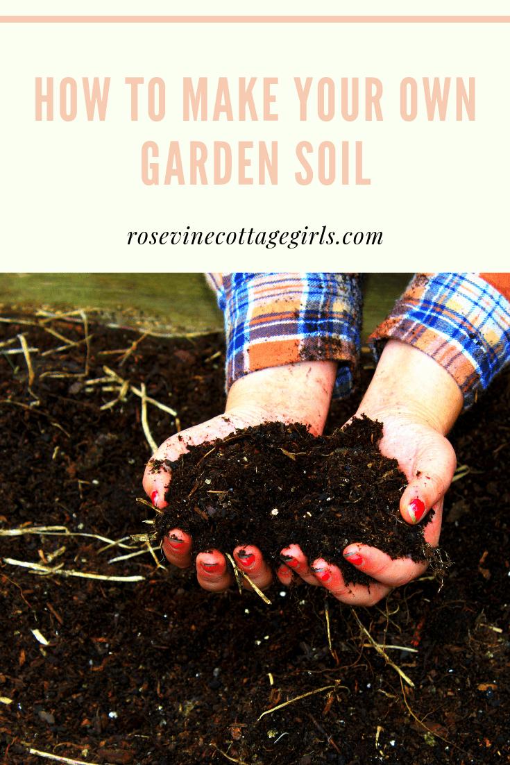 hands holding dirt  | Homemade organic all natural raised bed soil mix #rosevinecottagegirls