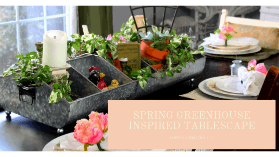 spring greenhouse inspired tablescape