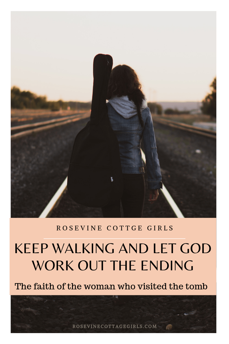keep walking and let God work out the ending, keep walking and don't quit, Keep your eyes on Jesus, Let God Direct Your Path, Don't Believe the lies by Rosevine Cottage Girls