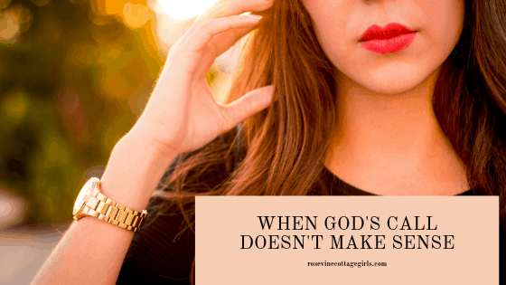 when god's call doesn't make sense