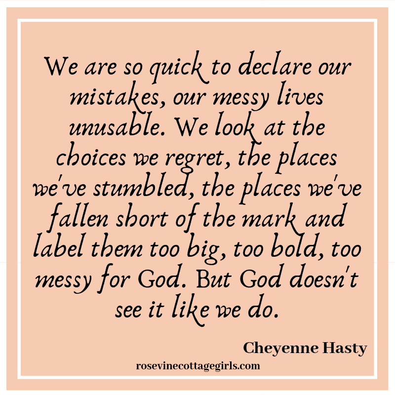 We are so quick to declare our mistakes, our messy lives unusable. We look at the choices we regret, the places we've stumbled, the places we've fallen short of the mark and label them too big, too bold, too messy for God. But God doesn't see it like we do.