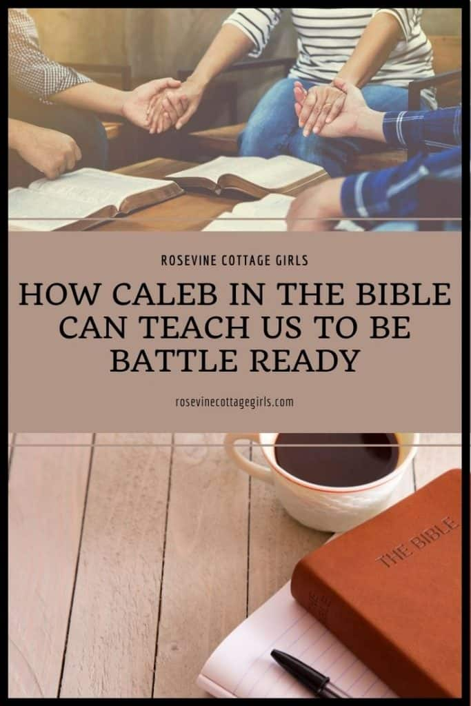 People Studying the Bible How Caleb In The Bible Can Teach Us To Be Battle Ready