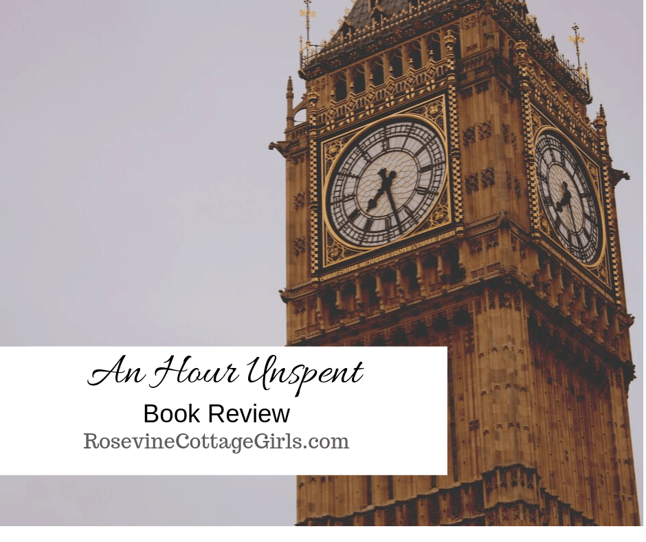 An Hour Unspent Book review by Rosevine Cottage Girls