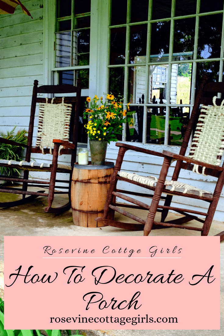 How to decorate a porch Rosevine Cottage Girls
