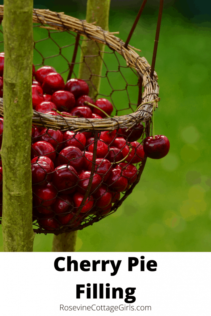 photos of fresh cherries in a hanging basket | text Cherry Pie Filling by rosevinecottagegirls.com