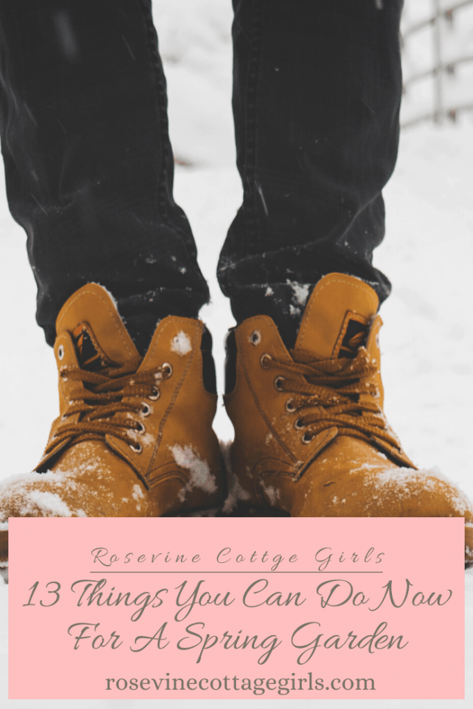 13 things you can do now for a spring garden to beat the winter blues #RosevineCottageGirls