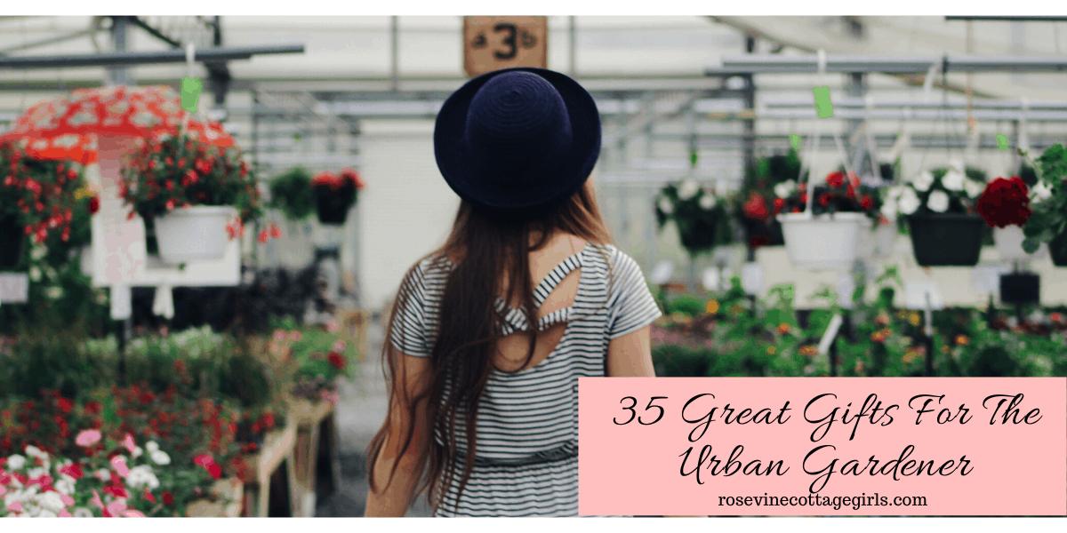 35 gifts for the urban gardener in your life #RosevineCottageGirls